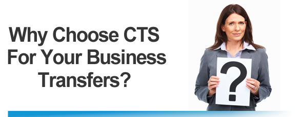 Why Choose CTS Business Transfers for your company?